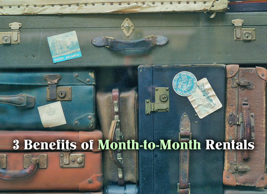 Three Benefits of Month-to-Month Rentals