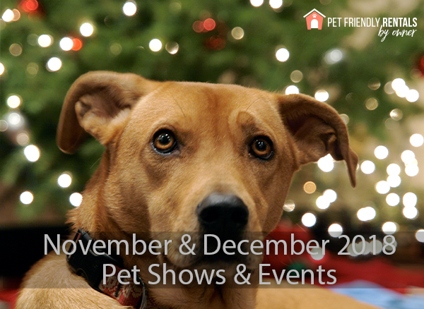 NOVEMBER, DECEMBER 2018 PET SHOWS & EVENTS