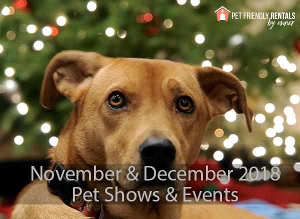 NOVEMBER, DECEMBER 2018 PET SHOWS & EVENTS